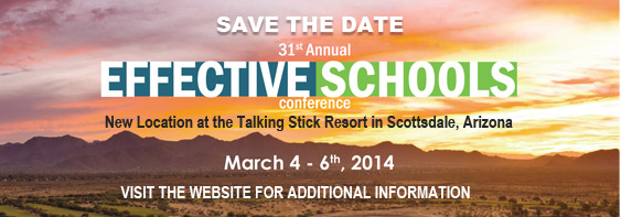 Save the Date for the 31st Annual Effective Schools Conference in 2014